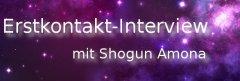 Beschreibung: rstkontakt-Interview mit Shogun Amona